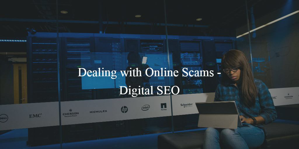 Dealing with Online Scams - Digital SEO