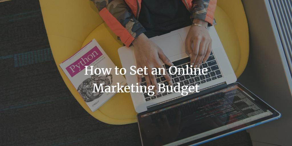 How to Set an Online Marketing Budget