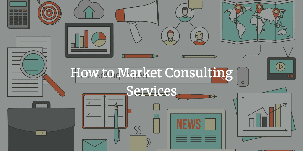 how to market your consulting services